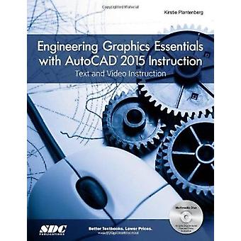 Engineering Graphics Essentials With AutoCAD 2015 Instruction by Plan