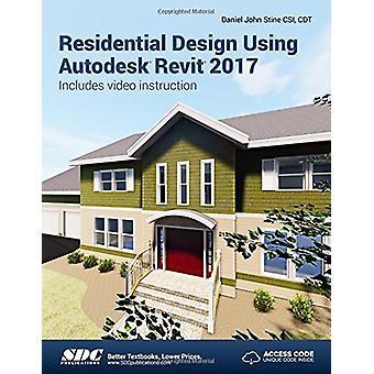 Residential Design Using Autodesk Revit 2017 (Including Unique Access