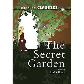 The Secret Garden by Frances Hodgson Burnett - Pauline Francis - 9781