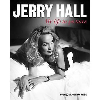 Jerry Hall - My Life in Pictures by Jerry Hall - 9781844008803 Book