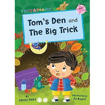Tom's Den and The Big Trick - (Pink Early Reader) by Jenny Jinks - 978