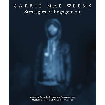 Carrie Mae Weems - Strategies of Engagement by Robin Lydenberg - 97818