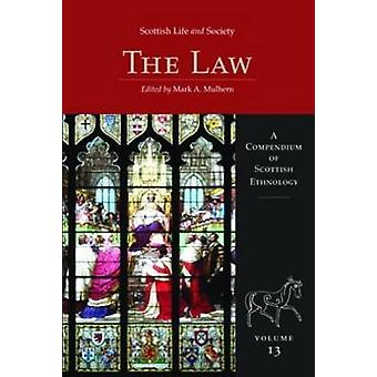Scottish Life and Society The Law - A Compendium of Scottish Ethnology