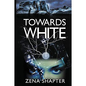Towards White by Zena Shapter - 9781925496376 Book