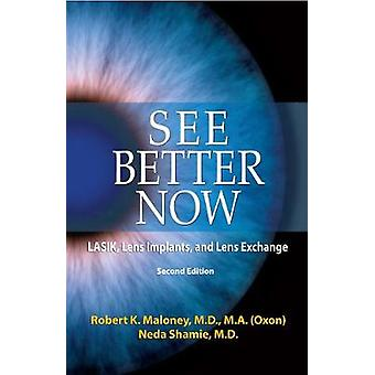 See Better Now - LASIK - Lens Implants - and Lens Exchange by Robert K