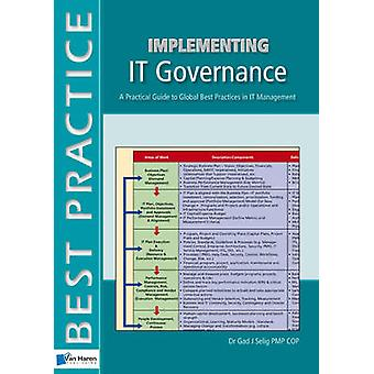 Implementing IT Governance - A Practical Guide to Global Best Practice