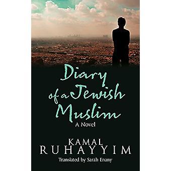 Diary of a Jewish Muslim - A Novel by Kamal Ruhayyim - 9789774168413 B