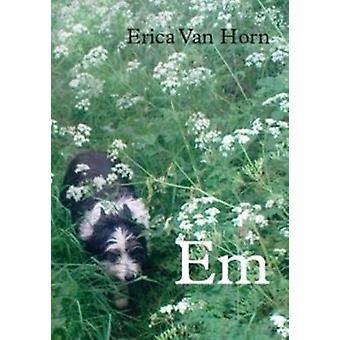 Em - Erica Van Horn by Erica Van Horn - 9780906630556 Book