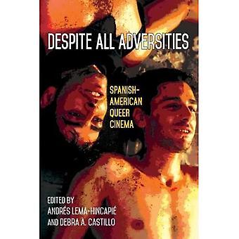 Annak ellenére, hogy minden csapások: spanyol-amerikai Queer Cinema (SUNY sorozat, Genders a Global South)