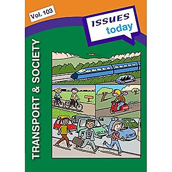 Transport & Society (vol 103 Issues Today Series)
