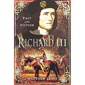 Richard lll - In Fact and Fiction by Matthew Lewis - 9781526727978 Book