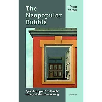 "The Neopopoular Bubble - Speculating on ""the People"" in Late"