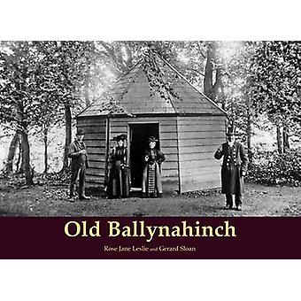 Old Ballynahinch by Rose Jane Leslie - 9781840335811 Book