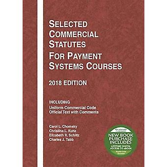 Selected Commercial Statutes for Payment Systems Courses - 2018 Editi