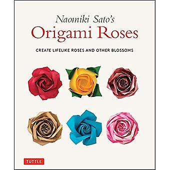 Naomiki Sato's Origami Roses - Create Lifelike Roses and Other Blossom