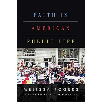 Faith in American Public Life - Religious Freedom in a Pluralist Socie
