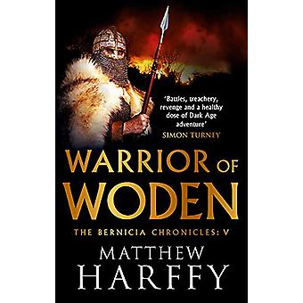 Warrior of Woden by Matthew Harffy - 9781786696304 Book