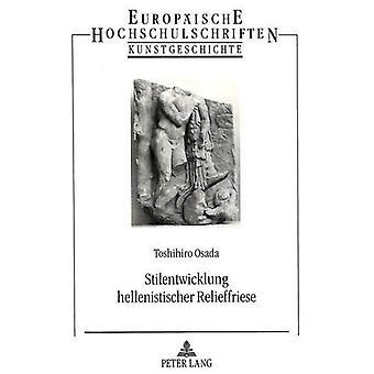 Stilentwicklung Hellenistischer Relieffriese by Toshihiro Osada - 978