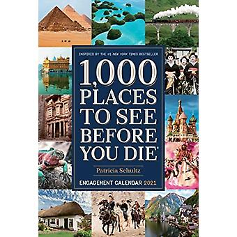 2021 1000 Places to See Before You Die Diary by Patricia Schultz & With Workman Calendars
