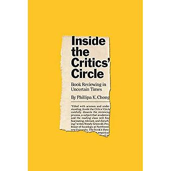 Inside the Critics' Circle: Book Reviewing in Uncertain Times (Princeton Studies in Cultural Sociology)