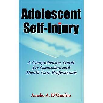 Tonåring självskada - En omfattande guide för rådgivare och heal