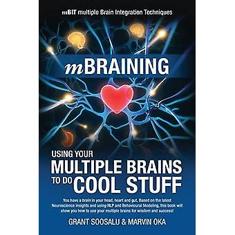 Mbraining - Using Your Multiple Brains to Do Cool Stuff by Grant Soosa