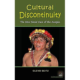 Cultural Discontinuity - The New Social Face of the Awajun by Glend Se