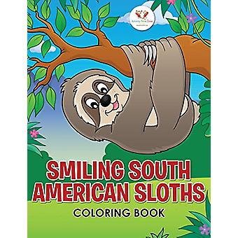 Smiling South American Sloths Coloring Book by Activity Book Zone for