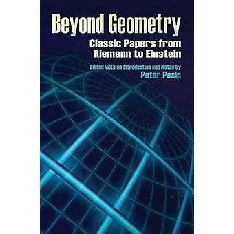 Beyond Geometry by Edited by Peter Pesic