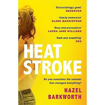 Heatstroke a dark compulsive story of love and obsession