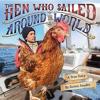 Kana, jotka purjehtivat ympäri maailmaa - kana, jotka purjehtivat totta tarina
