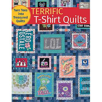 Terrific T-Shirt Quilts - Turn Tees into Treasured Quilts by Karen M B