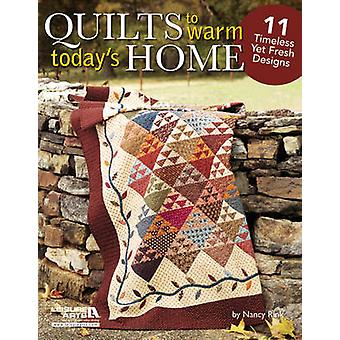 Quilts to Warm Today's Home - 11 Timeless Yet Fresh Designs by Nancy R