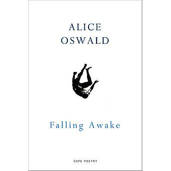 Tomber éveillé par Alice Oswald - livre 9781910702437