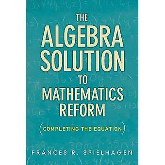 Algebra ratkaisu matematiikan uudistus - valmiiksi yhtälö b