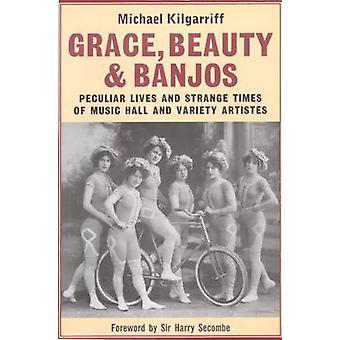 Grace - Schönheit und Banjos - eigentümliche Leben und die merkwürdigen Zeiten der Musik