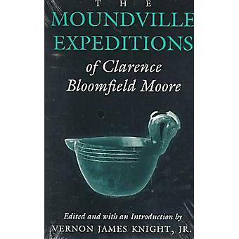 Moundville Expeditionen von Clarence Bloomfield Moore - Vernon James Kn