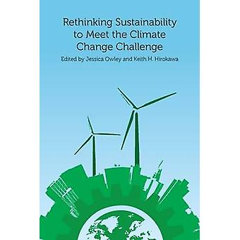Rethinking Sustainability to Meet the Climate Change Challenge by Jes