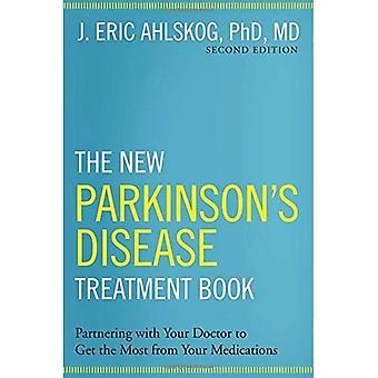 El nuevo libro de tratamiento de la enfermedad de Parkinson: asociarse con su médico para obtener el máximo de sus medicamentos
