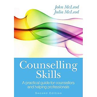 Compétences de counseling: Un guide pratique pour aider les professionnels et les conseillers