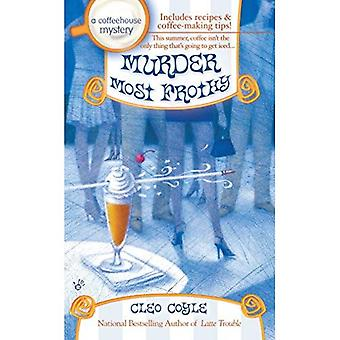 Murder Most Frothy (Coffeehouse Mysteries) (Coffeehouse Mysteries)