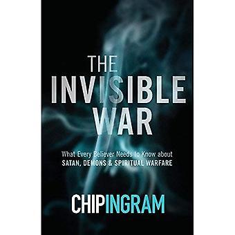 De onzichtbare oorlog: Wat iedere gelovige Needs to Know about Satan, demonen en geestelijke oorlogvoering