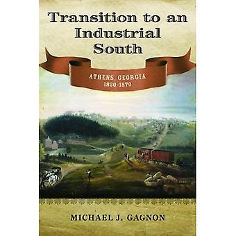 Übergang zu einer industriellen Süden: Athens, Georgia, 1830-1870