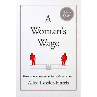 Salario di una donna: significati storici e conseguenze sociali (Blazer Lectures)