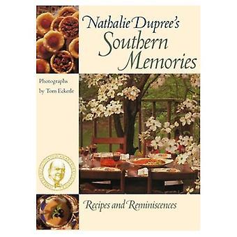Nathalie Dupree van zuidelijke herinneringen: recepten en herinneringen