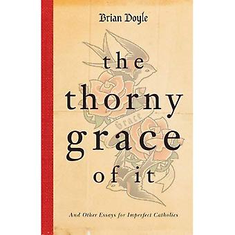 The Thorny Grace of It