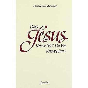 Does Jesus Know Us? Do We Know Him?