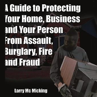Guide til at beskytte dit hjem, erhvervslivet og din Person fra overfald, indbrud, brand og svig