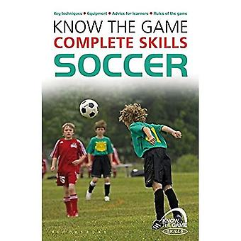 Know the Game: Complete skills: Soccer