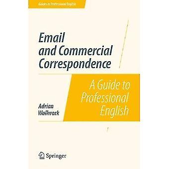 Email e corrispondenza commerciale: una guida per inglese professionale (guide professionali in inglese)